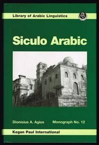 Siculo Arabic (Library of Arabic Linguistics Monograph No. 12)