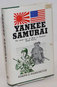 Yankee samurai; (the secret role of Nisei in America\'s Pacific victory)