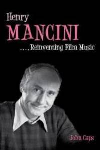 image of Henry Mancini: Reinventing Film Music (Music in American Life)