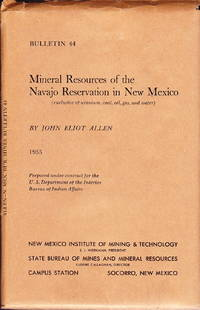 Mineral Resources of the Navajo Reservation in New Mexico, Bulletin 44 (Exclusive of Uranium, Coal, Oil, Gas, and Water [New Mexico Institute of Mining and Technology, State Bureau of Mines and Mineral Resources])