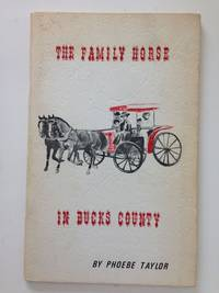 The Family Horse In Bucks County by  Phoebe Taylor - Paperback - from WellRead Books and Biblio.com
