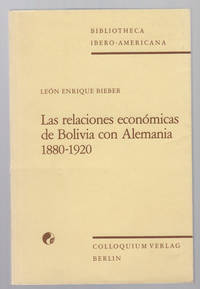 image of Las Relaciones Económicas De Bolivia Con Alemania, 1880-1920 (Bibliotheca  Ibero-Americana)