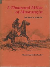 Thousand Miles of Mustangin' by  Ben K Green - First Edition - 1972 - from Looking for Books? (SKU: 8963)