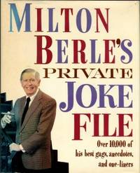 image of Milton Berle's Private Joke File: Over 10,000 Of His Best Gags, Anecdotes, And One-liners