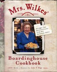 Mrs. Wilkes Boardinghouse Cookbook: Recipes And Recollections From Her Savannah Table