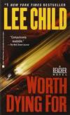 Worth Dying For by Lee Child - 2011-01-01