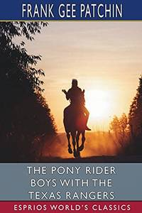 image of The Pony Rider Boys with the Texas Rangers (Esprios Classics)
