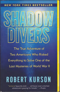 image of Shadow Divers : The True Adventure of Two Americans Who Risked Everything to Solve One of the Last Mysteries of World War II