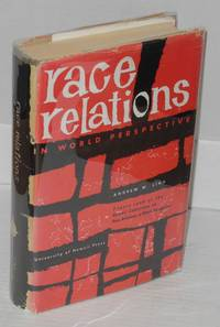Race relations in world perspective; papers read at the Conference on Race Relations in World Perspective, Honolulu, 1954