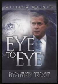 Eye to Eye ;  Facing the Consequences of Dividing Israel  Facing the  Consequences of Dividing Israel