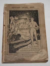 The Labour Annual Second Year 1896:  A Year-Book of Social, Economic and Political Reform