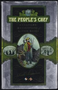 The People's Chef: The Culinary Revolution of Alexis Soyer