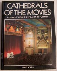 Cathedrals of the Movies: History of British Cinemas and Their Audiences by  David Atwell - Hardcover - 1980 - from Defunct Books and Biblio.com