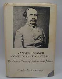 Yankee Quaker Confederate General: The Curious Career of Bushrod Rust Johnson