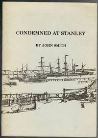 image of Condemned at Stanley: Notes and Sketches on the Hulks and Wrecks at Port Stanley, Falkland Islands