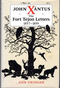 John Xantus: The Fort Tejon Letters 1857-1859 by  Ann  John) Zwinger - 1st - 1986 - from Dorley House Books and Biblio.com