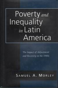 Poverty and Inequality in Latin America: The Impact of Adjustment and Recovery in the 1980s