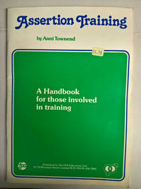 Assertion Training: A Handbook for Those Involved in Training