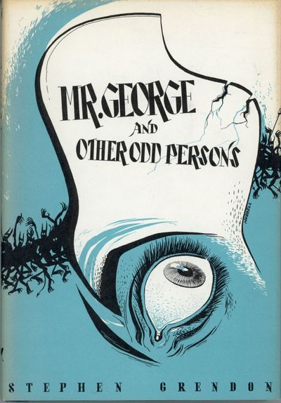 Sauk City, Wisconsin: Arkham House, 1963. Octavo, cloth. First edition. 2546 copies printed. A prese...