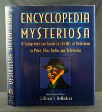 Encyclopedia Mysteriosa: A Comprehensive Guide to the Art of Detection in Print  Film  Radio  and Television