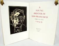 A Young Printer in San Francisco: Robert R. Reid, 1949 by  Robert R Reid - 2007 - from Bromer Booksellers (SKU: 30525)