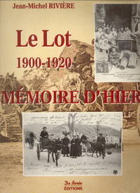 Le Lot, Mémoire d'hier 1900 - 1920.