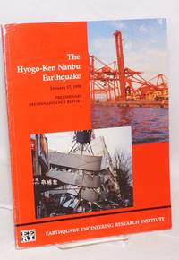 The Hyogo-Ken Nanbu Earthquake, Great Hanshin Earthquake Disaster. January 17, 1995. Preliminary Reconnaissance Report