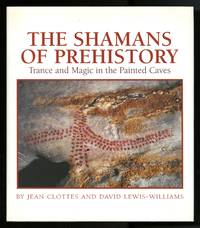 The shamans of prehistory. trance and magie in the painted caves