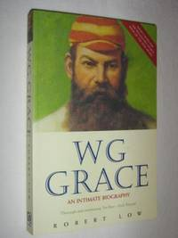 WG Grace : An Intimate Biography