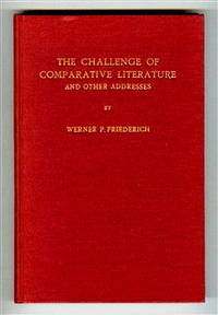 The Challenge of Comparative Literature : And Other Addresses