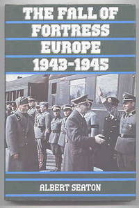 THE FALL OF FORTRESS EUROPE 1943-1945.