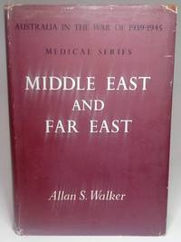 Middle East and Far East - Australia in the War of 1939 - 1945 -Series 5 Medical Volume II