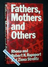 FATHERS, MOTHERS AND OTHERS: Towards New Alliances