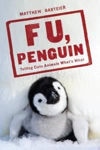 F U, Penguin: Telling Cute Animals What's What
