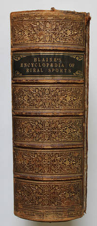 An Encyclopaedia of Rural Sports, or Complete Account (Historical, Practical, and Descriptive) of Hunting, Shooting, Fishing, Racing, Etc