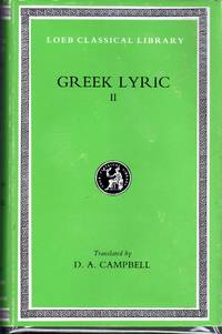 Greek Lyric II: Anacreon, Anacreontea, Choral Lyric from Olympis to Alcman:  (Volume II) (Loeb Classical Library No.143) by  David A. (editor/trans) Campbell - 1st - 1988 - from Dorley House Books (SKU: 085242)