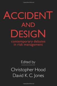 image of Accident And Design: Contemporary Debates On Risk Management