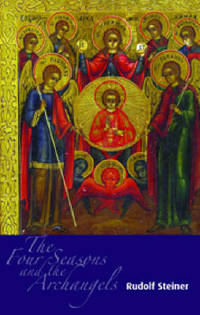 image of The Four Seasons and the Archangels: Experience of  the Course of the Year in Four Cosmic Imaginations