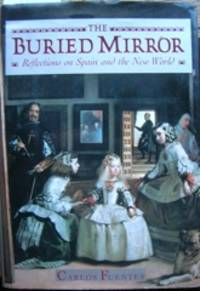 image of The Buried Mirror: Reflections on Spain and the New World