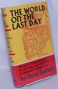 image of The World on the Last Day: the sack of Constantinople by the Turks, May 29th 1453, its causes and consequences
