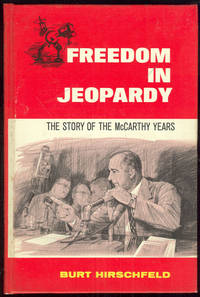 FREEDOM IN JEOPARDY The Story of the McCarthy Years