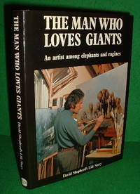 The Man Who Loves Giants by  David: Shepherd - Hardcover - from Pellegrino Books (SKU: 1261)