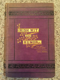 Irish Wit and Humor Anecdote Biography Of Swift Curran O'Leary And O'Connell Original 1878 Hardcover