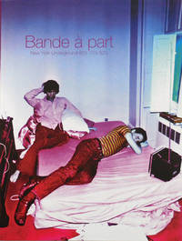 Bande a part - New York Underground 60's 70's 80's (Signed by Six of the Contributors)