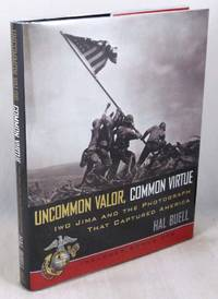 image of Uncommon Valor, Common Virtue: Iwo Jima and the Photograph that Captured America