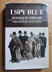 I Spy Blue: Police and Crime in the City of London from Elizabeth I to Victoria
