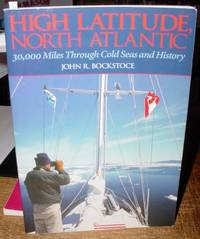 High Latitude, North Atlantic:  30,000 Miles through Cold Seas and History