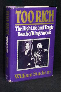 Too Rich: The High Life and Tragic Death of King Farouk by  William Stadiem - 1st Edition - 1991 - from Walnut Valley Books/Books by White (SKU: 010238)