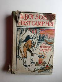 The Boy Scouts First Camp Fire or Scouting With The Silver Fox Patrol