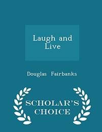 image of Laugh and Live - Scholar's Choice Edition